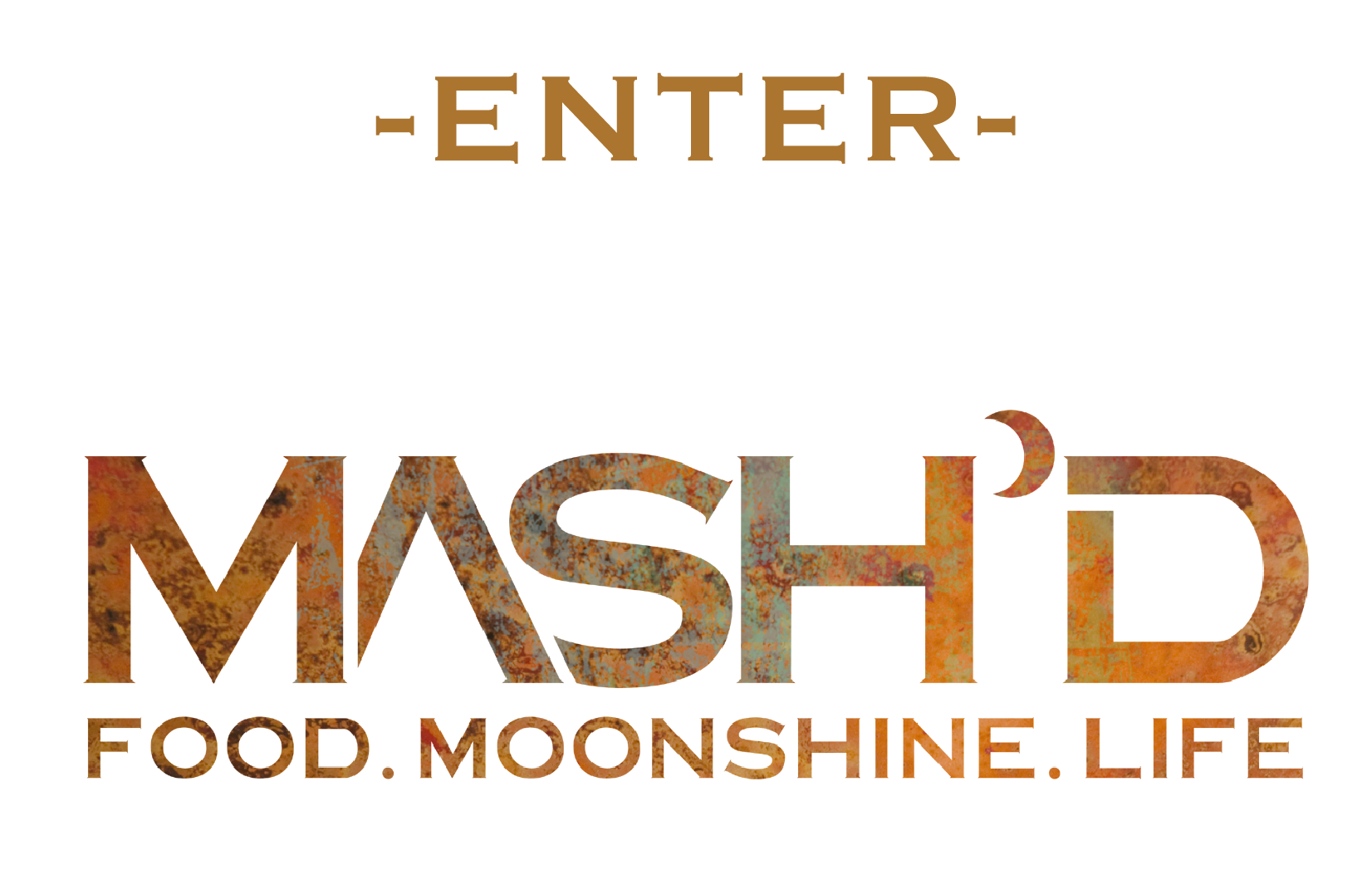 Enter Mash'd Restaurant - Food. Moonshine. Life.
